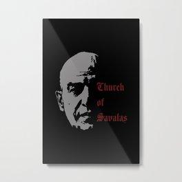 CHURCH OF SAVALAS - TRIBUTE TO TELLY SAVALAS Metal Print