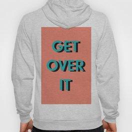 get over it Hoody