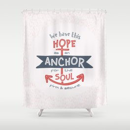 """Anchor for the Soul"" Hand-lettered Bible Verse Shower Curtain"