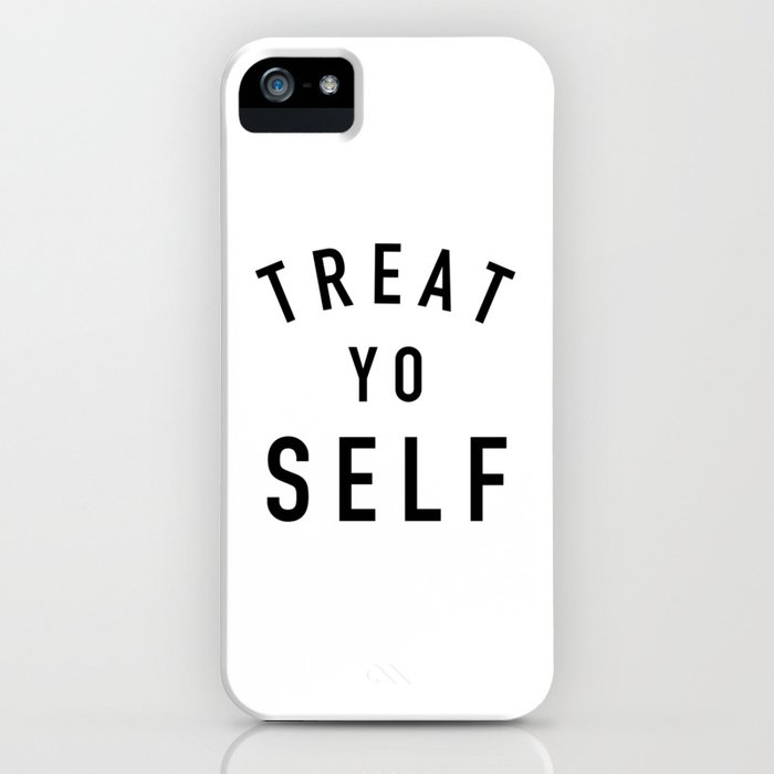 treat yo self iphone case
