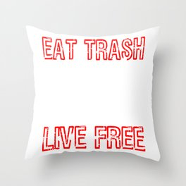 Have freedom? Eat Trash Live Free T-shirt Design Stay Young Live to the Fullest and get Wasted Throw Pillow