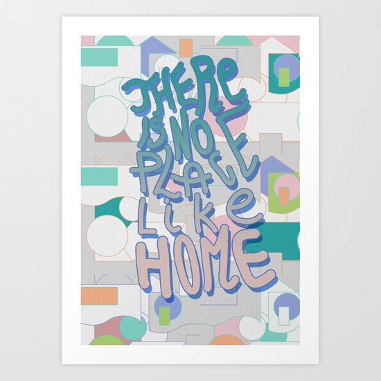 There is NO Place Like Home  Art Print