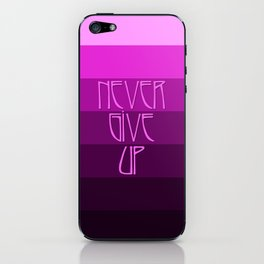 NEVER GIVE UP (Pink) iPhone Skin