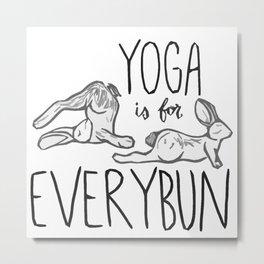 Yoga is for Everybun Metal Print