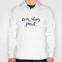 amy pond Hoodies featuring Come Along Pond by kfrankmoo
