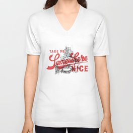 Take Me Somewhere Nice Unisex V-Neck