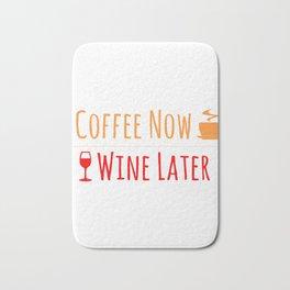 Coffee Now Wine Lataer Bath Mat
