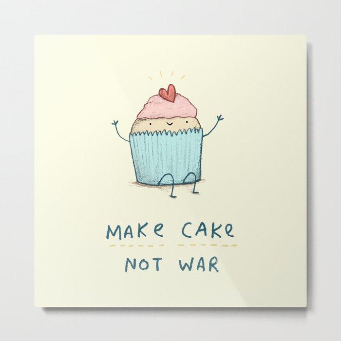 Make Cake Not War Metal Print