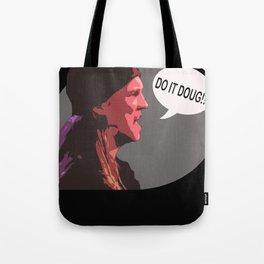Do It Doug!! Tote Bag