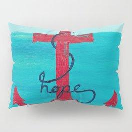 Anchored in Hope Pillow Sham