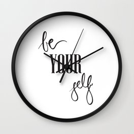 Be your self Wall Clock