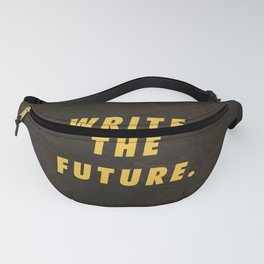 Write The Future Motivational Inspirational Sayings Quotes Fanny Pack