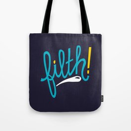 Filth 2 Tote Bag