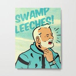 Swamp Leeches! Metal Print
