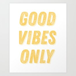 Good Vibes Only Bold Typography in Yellow Art Print