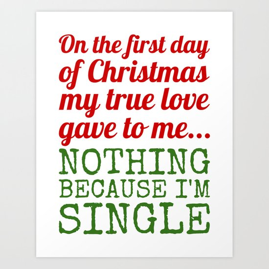 Single On The First Day of Christmas Art Print