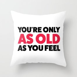 Young forever! Throw Pillow