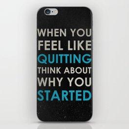 When you feel like quitting - Motivational print iPhone Skin