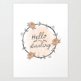 Hello my Darling Art Print