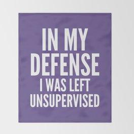 In My Defense I Was Left Unsupervised (Ultra Violet) Throw Blanket