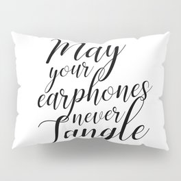 May your earphones never tangle Pillow Sham
