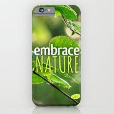 Embrace Nature iPhone 6s Slim Case