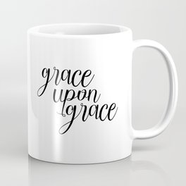 Grace Upon Grace, Bible Verse, Christian Quote, Scripture Print, Printable Verse, Typography Print Coffee Mug