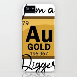 I Am A Gold Digger iPhone Case