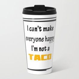I'm not a Taco. Travel Mug