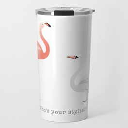 Who's Your Stylist? Travel Mug