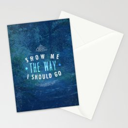 Show Me The Way To Go - Psalm 143:8 Stationery Cards
