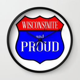Wisconsinite And Proud Wall Clock