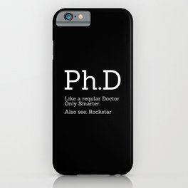 Ph.D Candidate iPhone Case