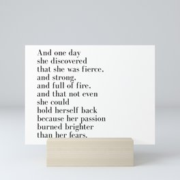 And one day she discovered that she was fierce Mini Art Print