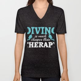 Diving is much cheaper than therapy Unisex V-Neck