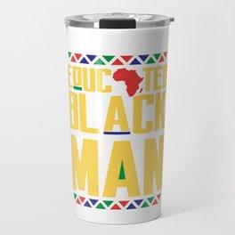 Educated Black Man, African Pride, Black And Educated Travel Mug