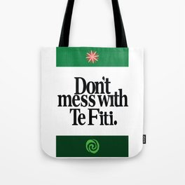 Don't Mess With Te Fiti Tote Bag
