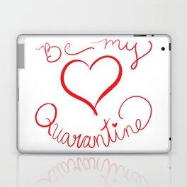Be My Quarantine Valentine Laptop & iPad Skin