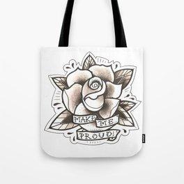 Make Me Proud Rose Tote Bag