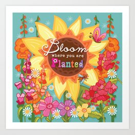 Bloom Where You Are Planted Art Print