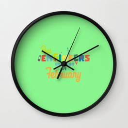 Engineers are born in February T-Shirt Wall Clock