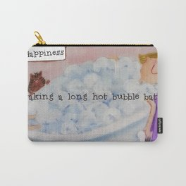 Happiness is taking a long hot bubble bath. Carry-All Pouch