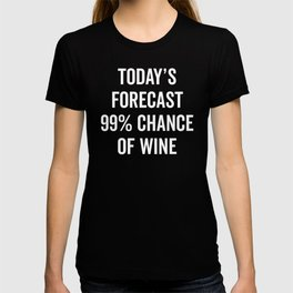 Chance Of Wine Funny Quote T-shirt