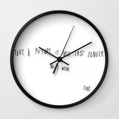 Take picture it will last longer. Wall Clock