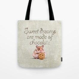 Sweet dreams are made of chocolate Tote Bag