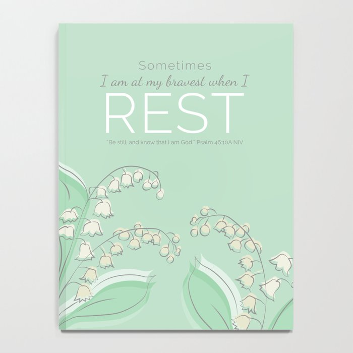 Sometimes I am at My Bravest When I Rest Notebook