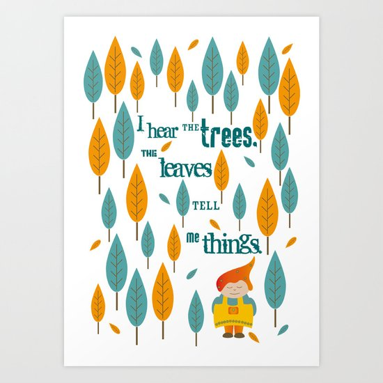 I hear the trees Art Print