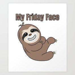 Funny, Lazy But Cute Tshirt Design My Friday Face Sloth Art Print