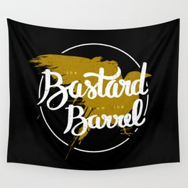 the bastard from the barrel Wall Tapestry