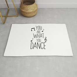 You are what you dance gift Rug